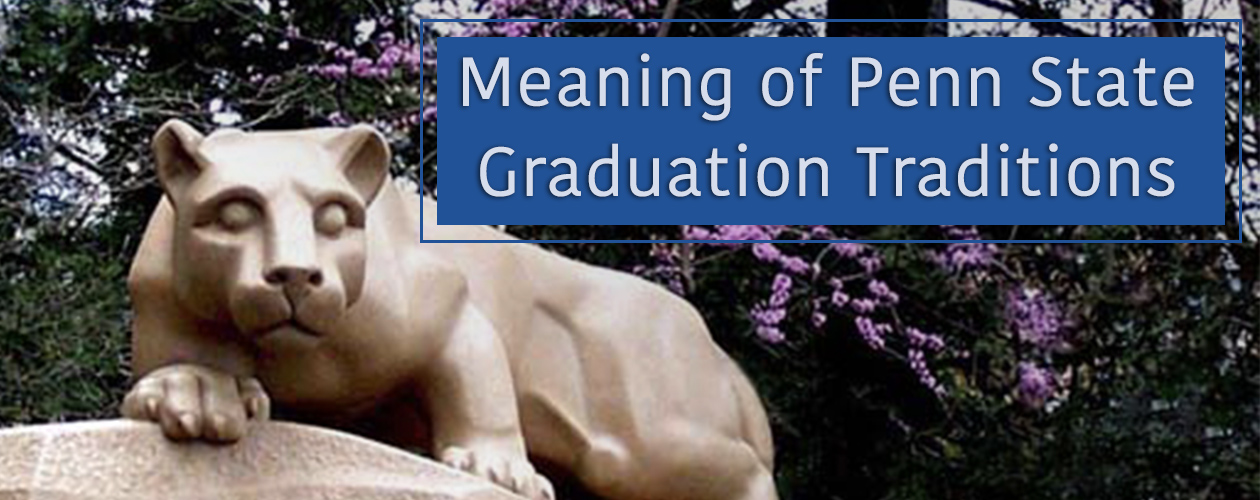 Meaning of Penn State Graduation Traditions   Old Main Frame Shop